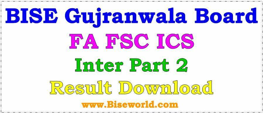 Gujranwala Board FA FSC ICS Result 2021