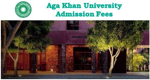AKU-Aga Khan University Admission Fees 2020