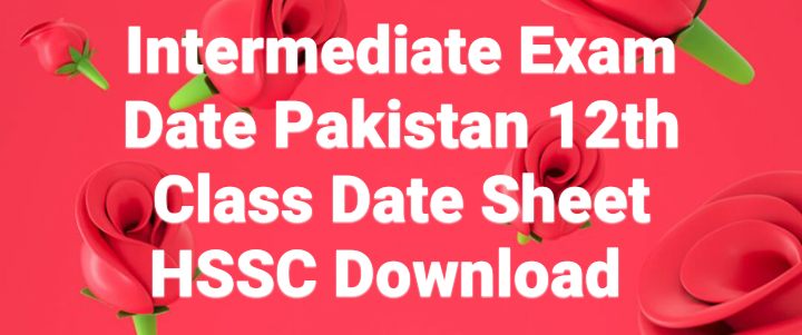 Intermediate Exam 2021 Date Pakistan