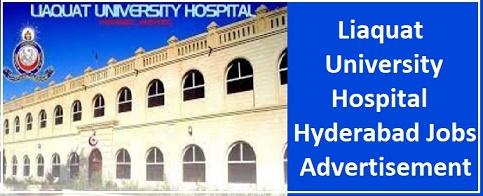 Liaquat University Hospital Hyderabad Jobs 2021 Advertisement