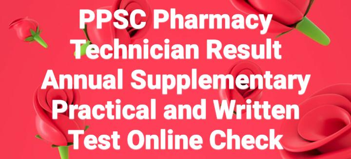 PPSC Pharmacy Technician Result 2021 Annual Supplementary